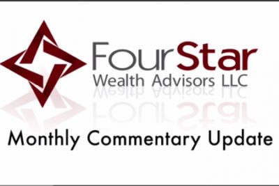 FourStar Wealth Monthly Commentary Update
